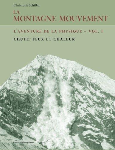 9781499197822: La Montagne Mouvement - vol. 1 - L'aventure de la physique: Chute, flux et chaleur (Volume 1) (French Edition)