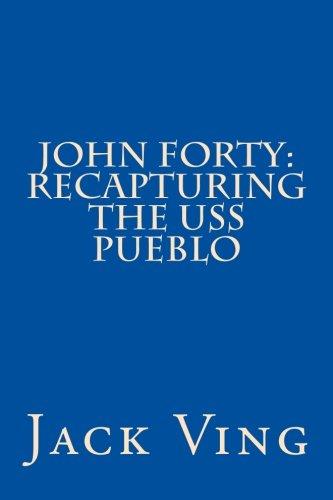 9781499198713: John Forty: Recapturing the USS Pueblo