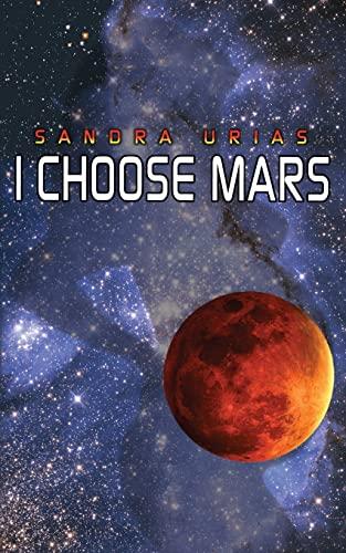 9781499199642: I Choose Mars