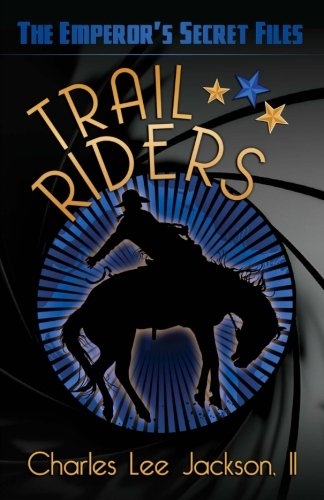 9781499202786: Trail Riders (The Emperor's Secret Files)