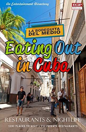 Eating Out in Cuba: A Handy Directory of Restaurants, Cafes, Bars and Nightclubs in Cuba.: Castro, ...