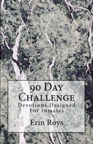 9781499207163: 90 Day Challenge: Devotions Designed For Inmates (Volume 1)