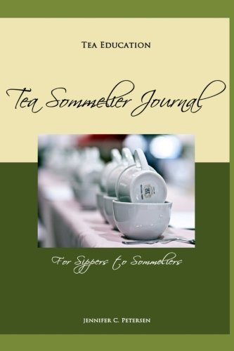 9781499207576: Tea Education: Tea Sommelier Journal: Taste, Taste, Taste (Volume 1)