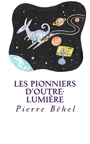 9781499209938: Les pionniers d'outre-lumière (French Edition)