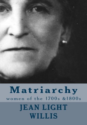 9781499212501: Matriarchy: women of the 1700s &1800s