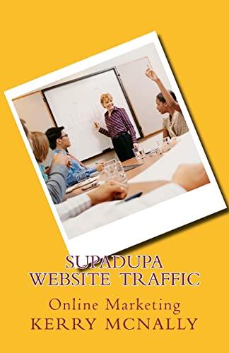 SUPADUPA Website Traffic: Online Marketing: McNally, Kerry