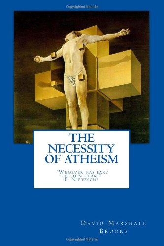 9781499213195: The Necessity of Atheism