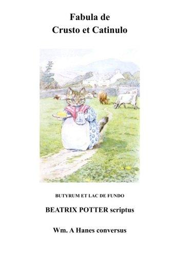 Fabula de Crusto et Catinulo (Latin Edition): Beatrix Potter