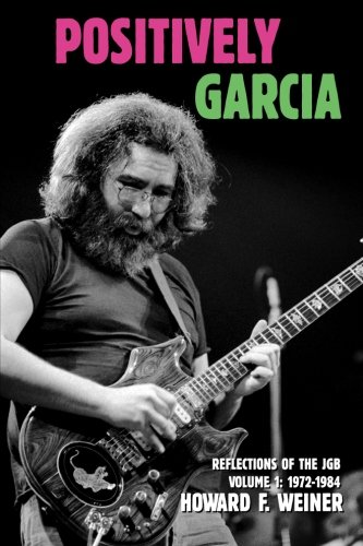 9781499215601: Positively Garcia: Reflections of the JGB