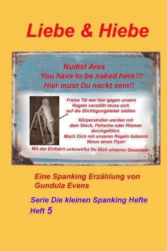 9781499215878: Liebe & Hiebe (Serie Die kleinen Spanking Hefte) (Volume 5) (German Edition)