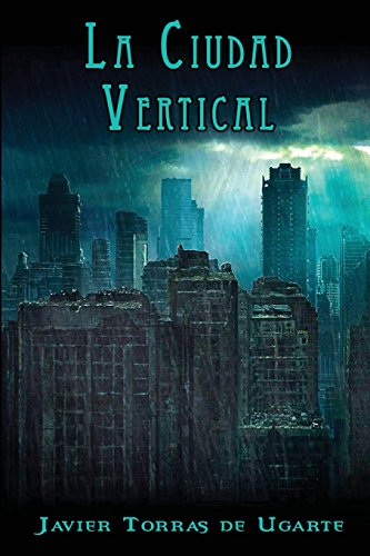 9781499215939: La ciudad vertical (Spanish Edition)