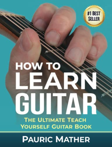 9781499216356: How To Learn Guitar: The Ultimate Teach Yourself Guitar Book