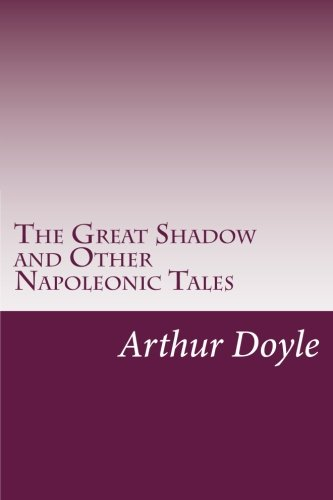 9781499217940: The Great Shadow and Other Napoleonic Tales