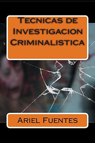 9781499218541: Tecnicas de Investigacion Criminalistica