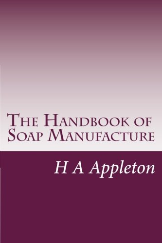 9781499218893: The Handbook of Soap Manufacture