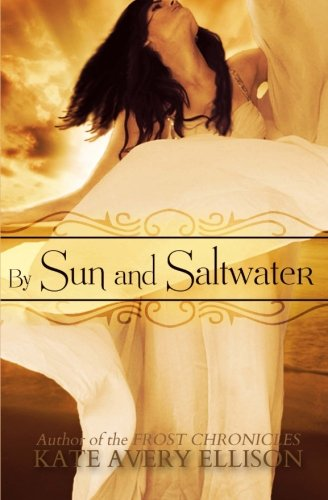 9781499221145: By Sun and Saltwater (Secrets of Itlantis) (Volume 2)