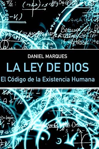 9781499224511: La Ley de Dios: El Código de la Existencia Humana