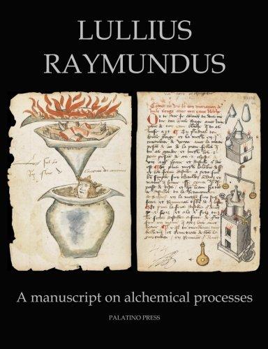 9781499224818: Lullius Raymundus: A manuscript on alchemical processes