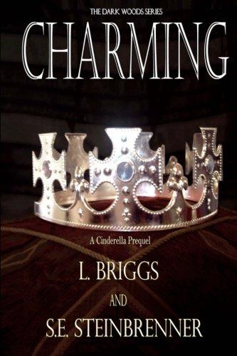9781499227208: Charming: A Cinderella Prequel (The Dark Woods Series) (Volume 1)