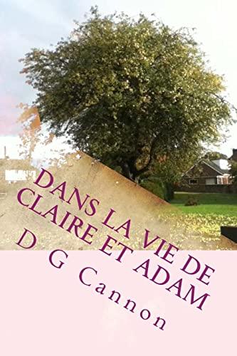 9781499227444: Dans la vie de Claire et Adam (French Edition)