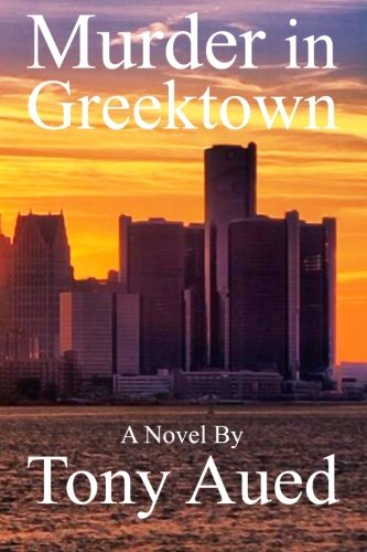 Murder in Greektown: Tony Aued