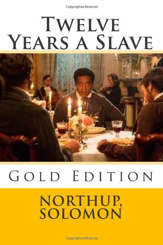 9781499229479: Twelve Years a Slave: Gold Edition