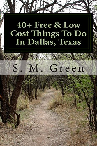 9781499229899: 40+ Free & Low Cost Things To Do In Dallas, Texas