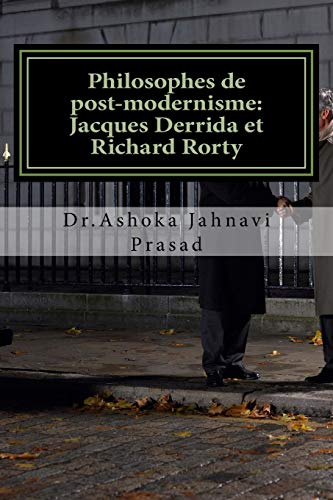Philosophes de post-modernisme: Jacques Derrida et Richard: Dr. Ashoka Jahnavi