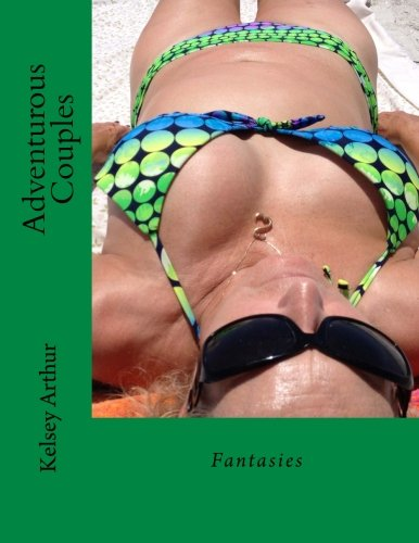 9781499232288: Adventurous Couples: Fantasies (Volume 1)