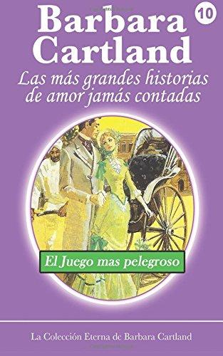 9781499237283: El Juego mas Peligroso: 10 (La Colección Eterna de Barbara Cartland)