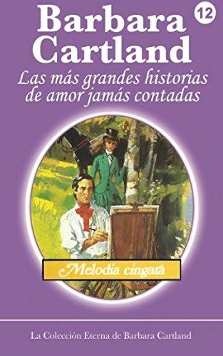 9781499237375: Melodia Cingara (La Colección Eterna de Barbara Cartland) (Volume 12) (Spanish Edition)