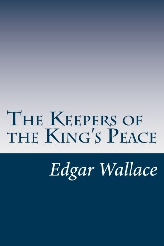 9781499239768: The Keepers of the King's Peace