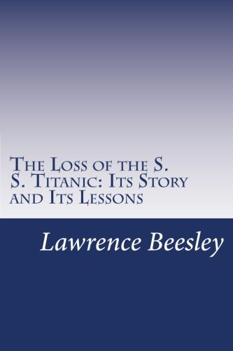 9781499241945: The Loss of the S. S. Titanic: Its Story and Its Lessons