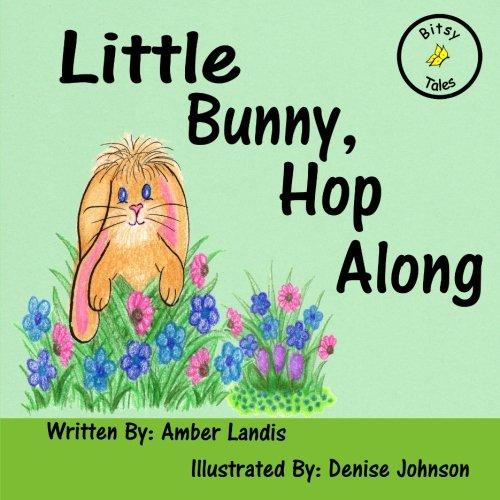 9781499242423: Little Bunny, Hop Along (Bitsy Tales)