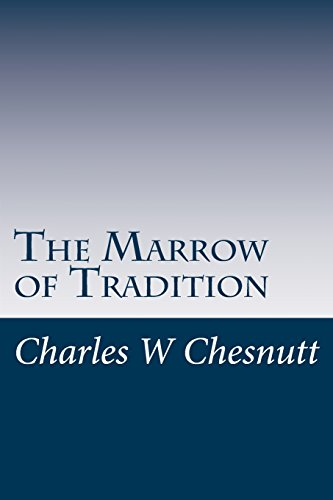 9781499243017: The Marrow of Tradition