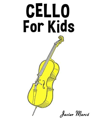 9781499243420: Cello for Kids: Christmas Carols, Classical Music, Nursery Rhymes, Traditional & Folk Songs!