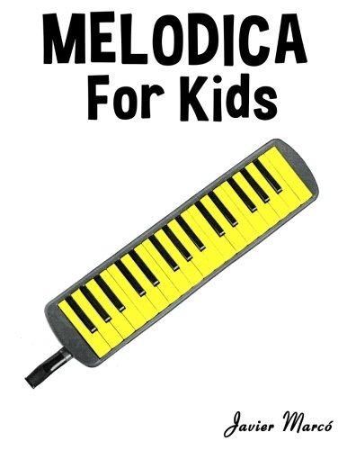 9781499243567: Melodica for Kids: Christmas Carols, Classical Music, Nursery Rhymes, Traditional & Folk Songs!