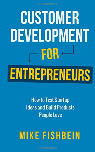 9781499243642: Customer Development for Entrepreneurs: How to Test Startup Ideas and Build Products People Love