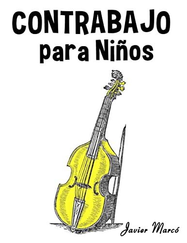Contrabajo Para Ninos: Musica Clasica, Villancicos de: Javier Marco