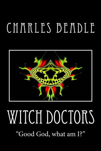 """9781499245813: Witch Doctors: """"Good God, what am I?"""""""
