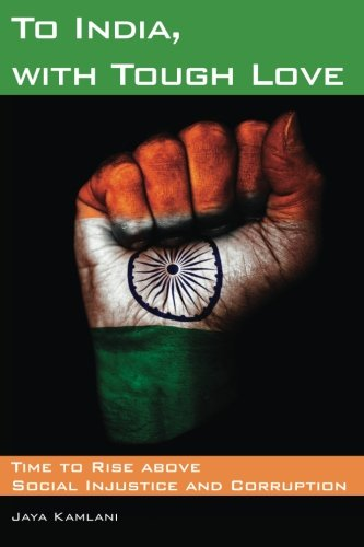 9781499246636: To India, with Tough Love (full color): Time to Rise above Social Injustice and Corruption