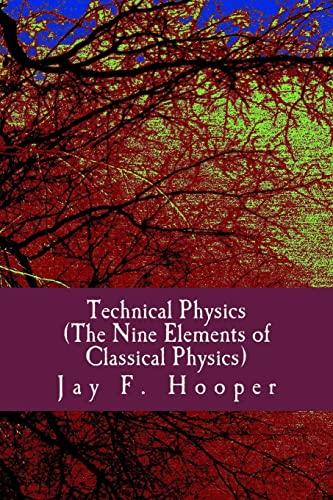 Technical Physics: The Nine Elements of Classical: Hooper, Jay F.