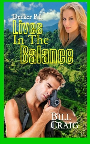 Decker P.I. Lives in the Balance (Volume 8): Craig, Mr. Bill