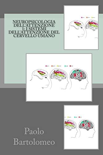 9781499251487: Neuropsicologia dell'attenzione 1: I sistemi dell'attenzione del cervello umano