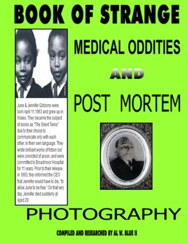 Book of Strange Medical Oddities and Post Mortem Photography: Blue II, Al W.