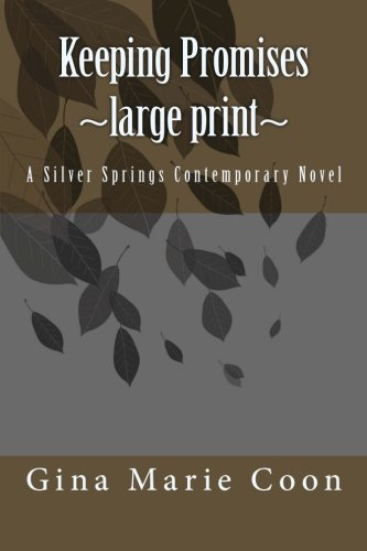 Keeping Promises - LARGE PRINT: A Silver Springs Contemporary Novel: 7: Coon, Gina Marie