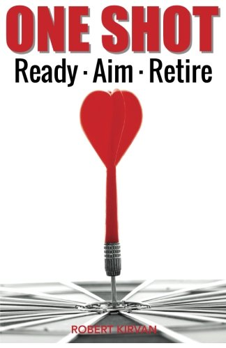 ONE SHOT: Ready - Aim - Retire: P. Robert Kirvan