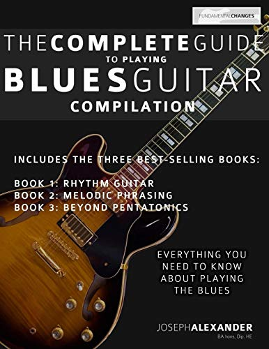 9781499260595: The Complete Guide to Playing Blues Guitar: Compilation: Volume 4 (Play Blues Guitar)