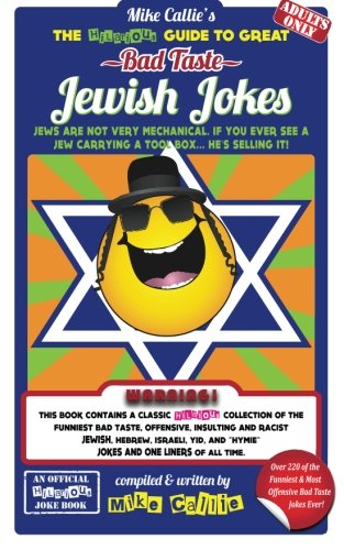 9781499262094: The Hilarious Guide To Great Bad Taste Jewish Jokes: ...OR... The Goyim The Great Jewish Jokes (The Hilarious Joke Book Series) (Volume 1)