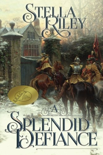 9781499262599: A Splendid Defiance: 1 (Roundheads & Cavaliers)